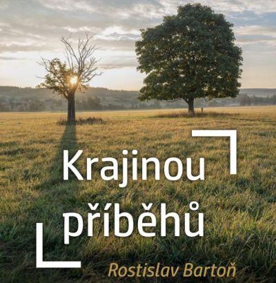 Krajinou příběhů – Rostislav Bartoň